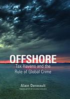Offshore : tax havens and the rule of global crime