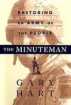 The minuteman : restoring an army of the people