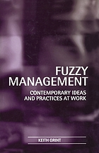Fuzzy management : contemporary ideas and practices at work