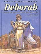 Deborah : a woman who brought an entire nation back to God
