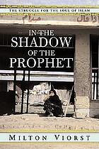 In the shadow of the Prophet : the struggle for the soul of Islam