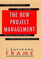 The new project management : tools for an age of rapid change, corporate reengineering, and other business realities