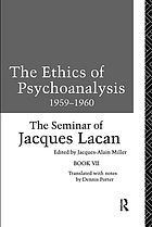 The ethics of psychoanalysis 1959-1960 : the seminar of Jacques Lacan
