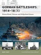 German battleships, 1914 - 18 : Deutschland, Nassau and Helgoland classes. 1, Deutschland, Nassau and Helgoland classes