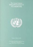The United Nations Disarmament Yearbook. Volume 32 (2007).