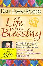 Life is a blessing : a heartfelt collection of three bestselling works complete in one volume