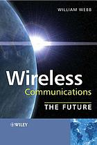 Wireless communications : the future
