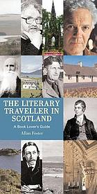The literary traveller in Scotland : a book lover's guide