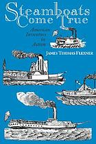 Steamboats come true : American inventors in action