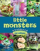 Little monsters cookbook : recipes and photographs