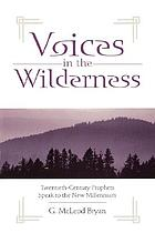Voices in the wilderness : twentieth-century prophets speak to the new millennium