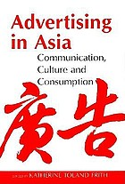 Advertising in Asia : communication, culture, and consumption