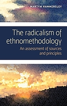 The radicalism of ethnomethodology: An assessment of sources and principles.