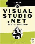 The book of visual studio.Net : a guide for developers