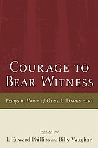 Courage to bear witness : essays in honor of Gene L. Davenport