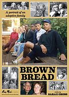 Brown bread : the story of an adoptive family