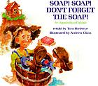 Soap! Soap! don't forget the soap! : an Appalachian folktale