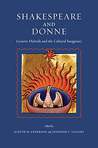 Shakespeare and Donne : generic hybrids and the cultural imaginary