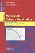 Multivariate network visualization : Dagstuhl Seminar #13201, Dagstuhl Castle, Germany, May 12-17, 2013, Revised discussions