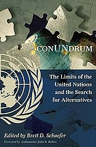 ConUNdrum : the limits of the United Nations and the search for alternatives