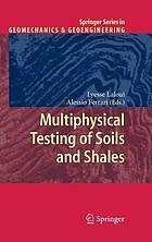 Multiphysical testing of soils and shales
