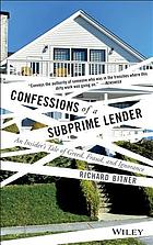 Confessions of a subprime lender : an insider's tale of greed, fraud, and ignorance