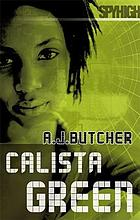 Calista Green : a Spy High novel