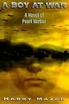 A boy at war : a novel of Pearl Harbor