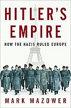 Hitler's empire : how the Nazis ruled Europe