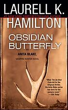 Obsidian butterfly : an Anita Blake, vampire hunter novel.