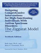 Designing comprehensive interventions for high-functioning individuals with autism spectrum disorders : the Ziggurat model