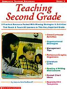 Teaching second grade : [a practical resource packed with winning strategies & activities that reach & teach all learners in this very important grade]