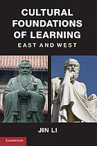 Cultural foundations of learning : East and West
