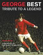 George Best : tribute to a legend