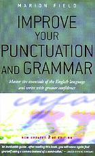 Improve your punctuation & grammar : master the essentials of the English language, and write with greater confidence