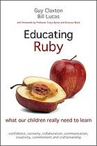 Educating Ruby : what our children really need to learn
