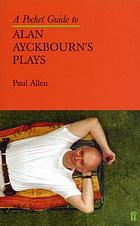 A pocket guide to Alan Ayckbourn's plays
