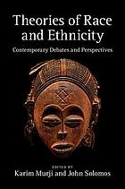 Theories of race and ethnicity : contemporary debates and perspectives