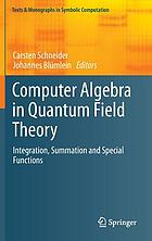 Computer algebra in quantum field theory : integration, summation and special functions