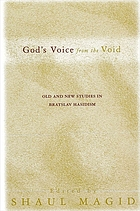God's voice from the void : old and new studies in Bratslav Hasidism