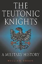 The Teutonic Knights : a military history