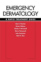 Emergency dermatology : a rapid treatment guide