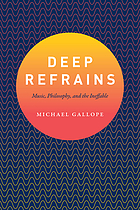 Deep refrains : music, philosophy, and the ineffable
