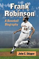 Frank Robinson : a baseball biography