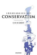 Ideologies of Conservatism : conservative political ideas in the twentieth century