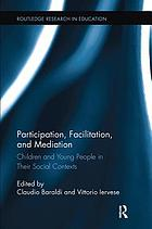 Participation, facilitation, and mediation : children and young people in their social contexts