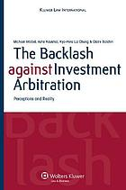 The backlash against investment arbitration : perceptions and reality