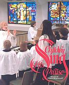 Children sing His praise : a handbook for children's choir directors