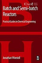 Batch and Semi-batch Reactors.