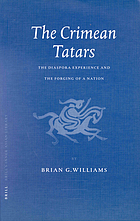 The Crimean Tatars : the diaspora experience and the forging of a nation